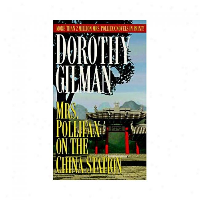 Mrs. Polkifax On The China Station By Dorothy Gilka, Isbn 0449208400