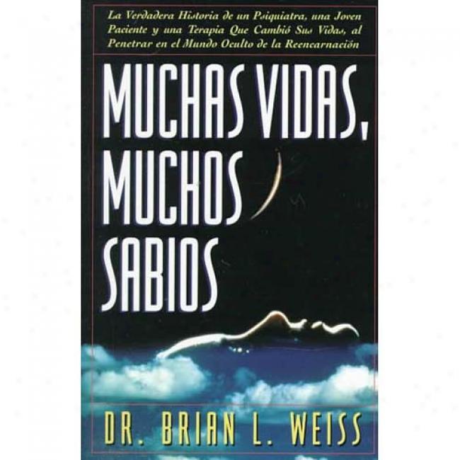 Muchas Vidas, Muchos Sabios By Brian L. Weiss, Isbn 0684815524