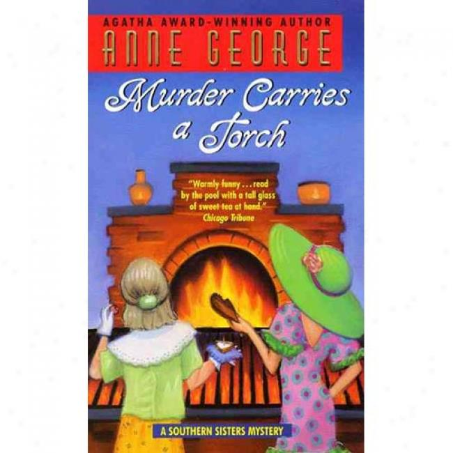 Murder Carries A Torch By Anne Carroll George, Isbn 0380809389