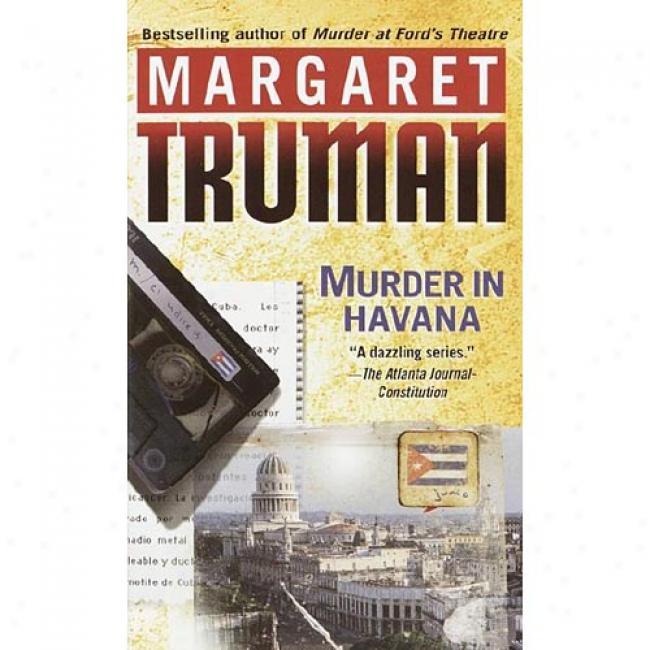 Murder In Havana By Margaret Truman, Isbn 04490066899