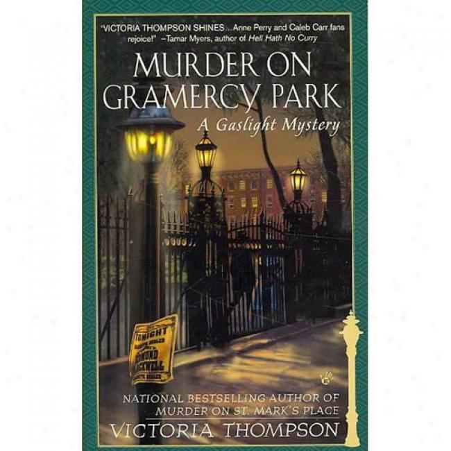 Destroy On Gramercy Park By Victoria Thompson, Isbn 0425178862