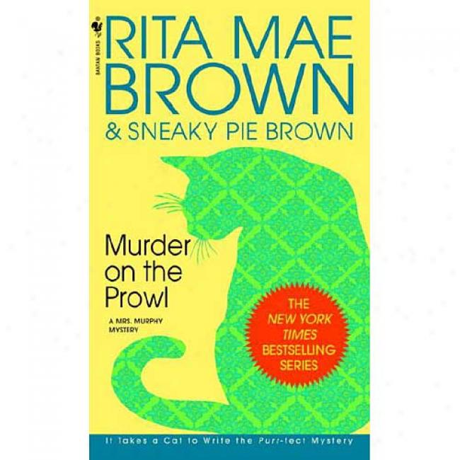 Murder On The Prowl By Rita Mae Brown, Isbn 0553575406