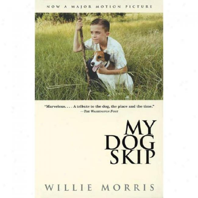 My Dlg Skip By Willie Morris, Isbn 0679767223