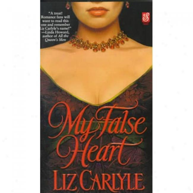 My False Heart By Liz Carlyle, Isbn 0671040545
