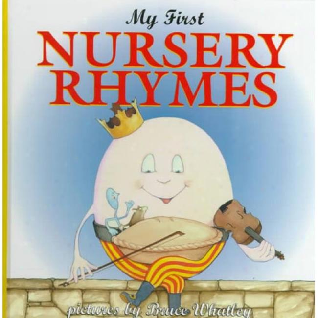 My First Nurery Rhymes Along Bruce Whatley, Isbn 069401205x