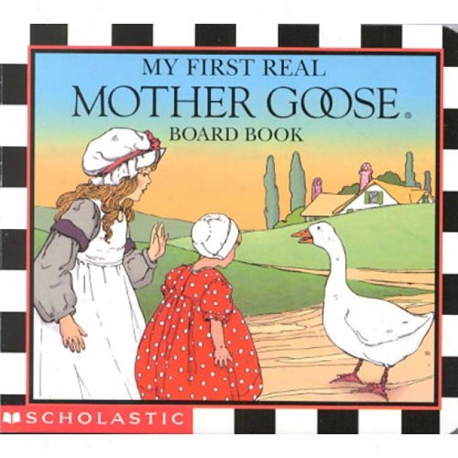 My First Real Mother Goose Board Book By Blanche Fisher Wright, Isbn 0439146712
