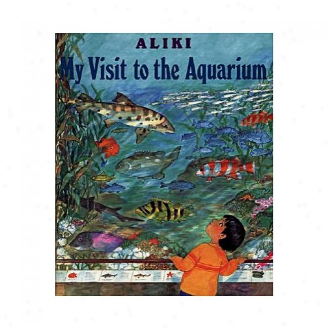 My Visit To The Aquarium By Aliki, Isbn 0060214589