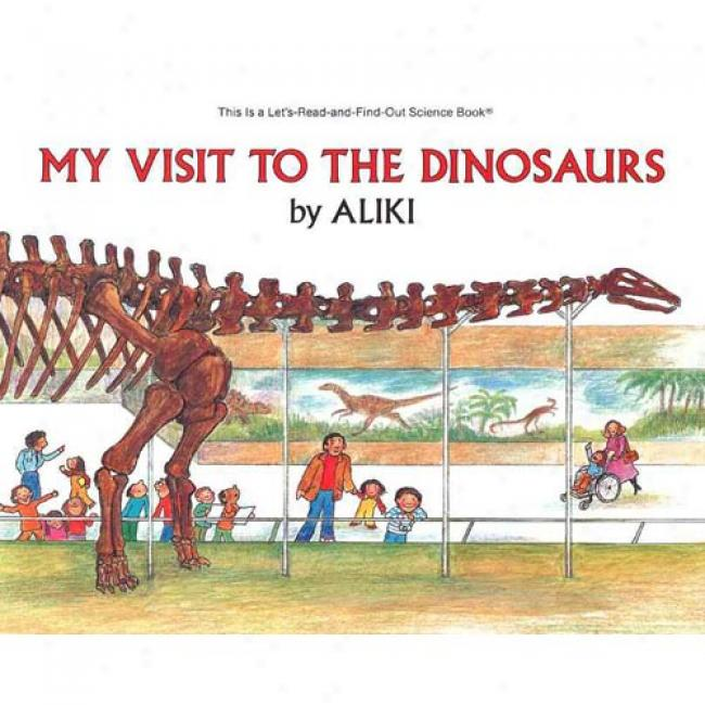 My Visit To Th3 Dinosaurs By Aliki, Isbn 0064450201