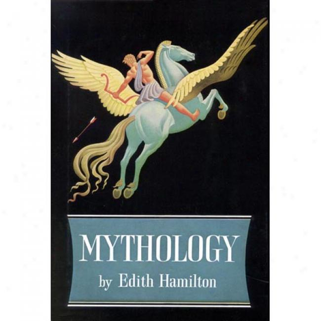 Mythology By Edith Hamilton, Isvn 0316341142