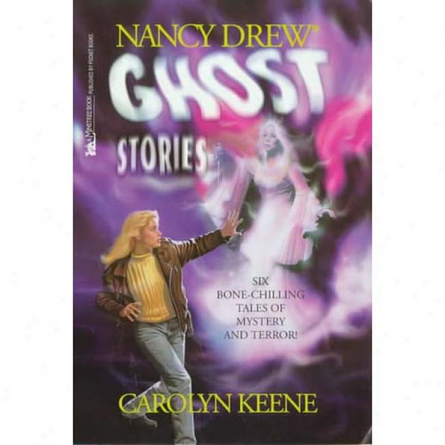 Nancy Drew Ghoxt Stories By Carolyn Keene, Isbn 0671691325