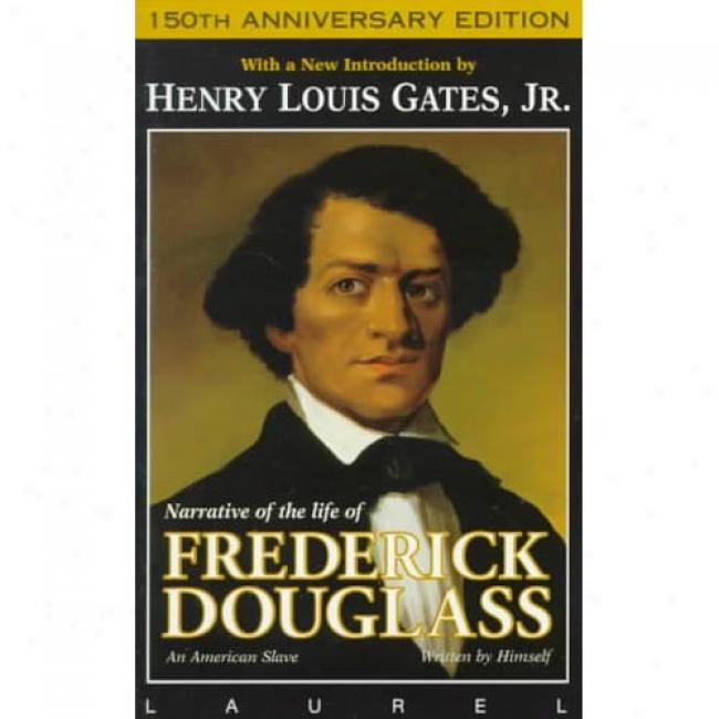 Narrative Of The Life Of Frederick Douglass, An American Drudge By Gates, Henry Louis, Jr., Isbn 0440222281