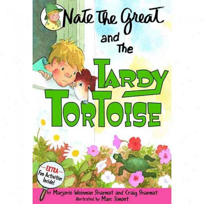 Nate The Great And The Tardy Tortoise In proportion to Marjorie Weinnan Sharmat, Isbn 0440412692