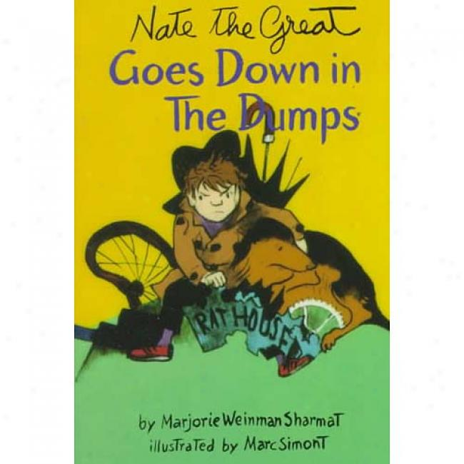 Nate The Great Goes Down In The Dumps In the name of Marjorie Weinman Sharmat, Isbn 044040438x