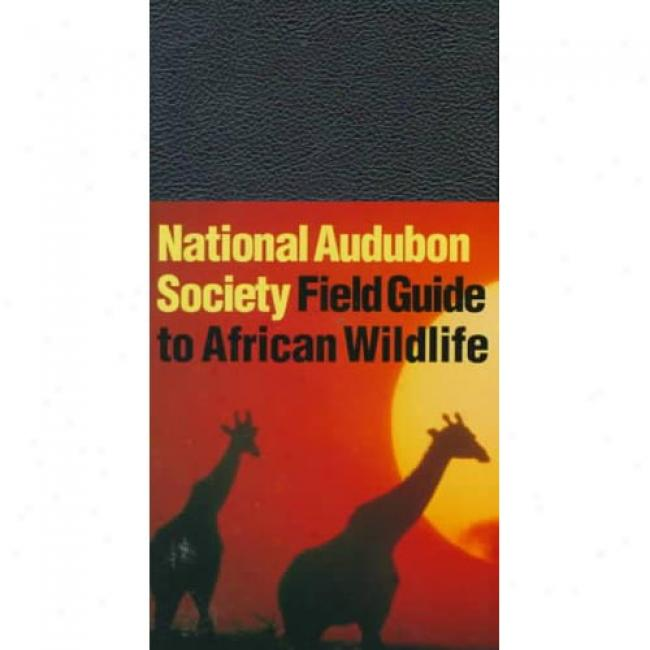 National Audubon Society Surface Guide To African Wildlife By Peter Alden, Isbn 0679432345
