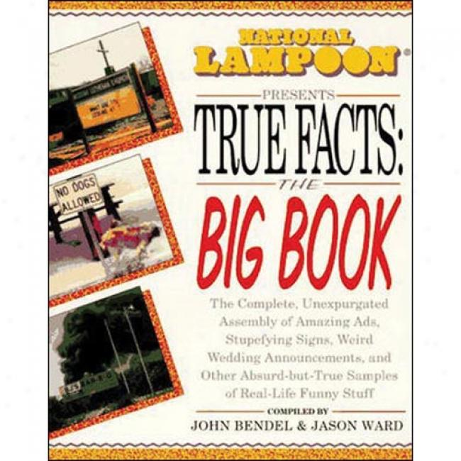 Public Lampoon Presents True Fadts: The Big Book By John Bendel, Isbn 0809235595