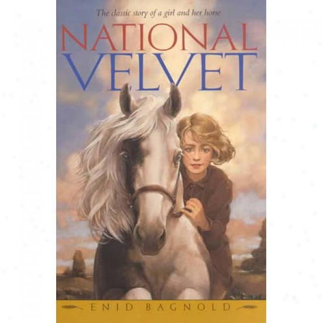 National Velvet By Enid Bagnold, Isbn 0380810565