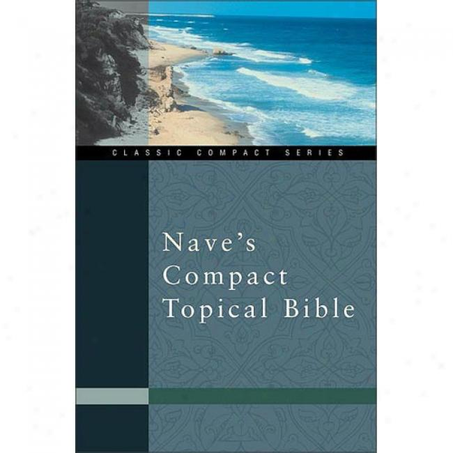 Nave's Compact Topical Bible By Zondervan Bible Publishers, Isbn 0310489911