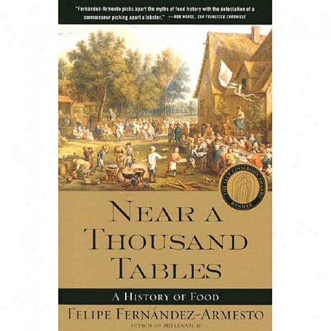 Near A Thousand Tables By Felipe Fernandez-armesto, Isbn 0743227409