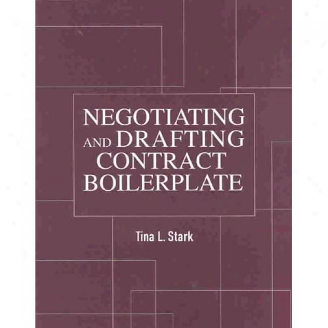 Negotiating And Drafting Contract Boilerplate By Tina Stark, Isbn 1588521052