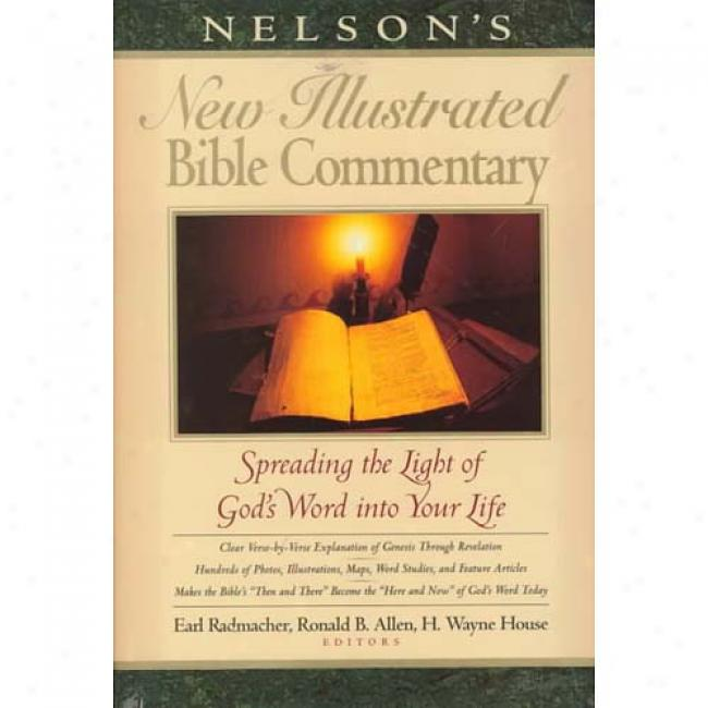 Nelson's New Illustrated Bible Commentary Through  Earl D. Radmacher, Isbn 0785214380