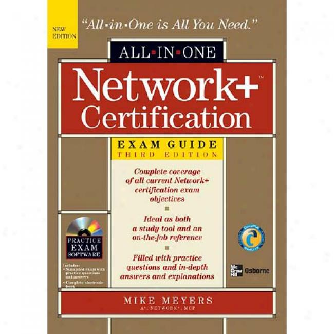 Network+ Certification All-in-one Exam Guide [with Cdrom]