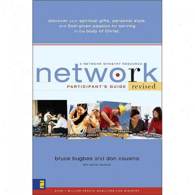 Network Participant's Guide-book: The Right People, In The Right Places, For The Right Reasons, At The Right Time