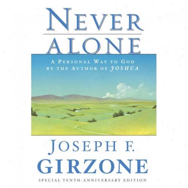 Never Alone: A Personal Way To God By Joseph F. Girzone, Isbn 0385476833