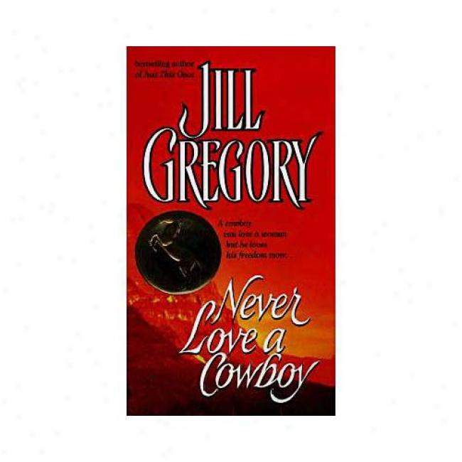 Never Love A Cowboy By Jill Gregory, Ixbn 044022439x