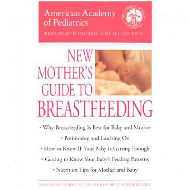 New Mother's Guide To Breastfeeding By American Academy Of Pediatrics, Isbn 0553381075