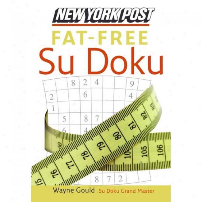 Novel York Post Fat-free Su Doku: The Official Utterly Addictive Number-placing Puzzle