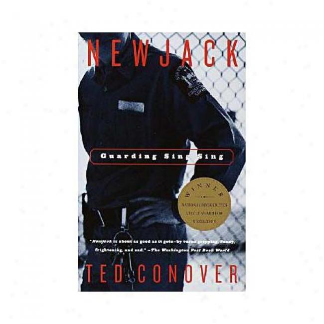Newjack: Guarding Sing Sing By Ted Conover, Isbn 0375726624