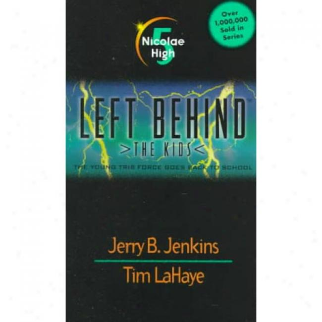 Nicolae High ( Left Behind : The Kids #5) By Jerry B. Jenkins, Isbn 0842343253