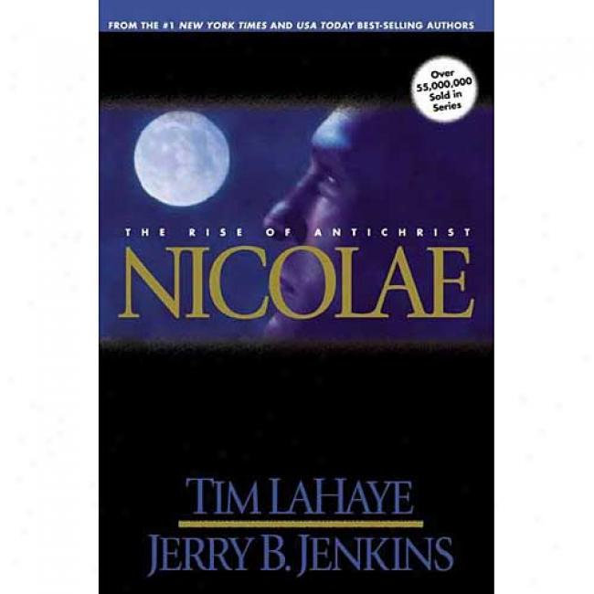 Nicolae: The Rise Of The Antichrist (left Bshind Series #3) Near to Tim Lahaye, Isbn 0842329145