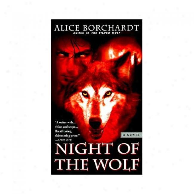 Night Of The Wolf By Alice Borchardt, Isbn 0345423631