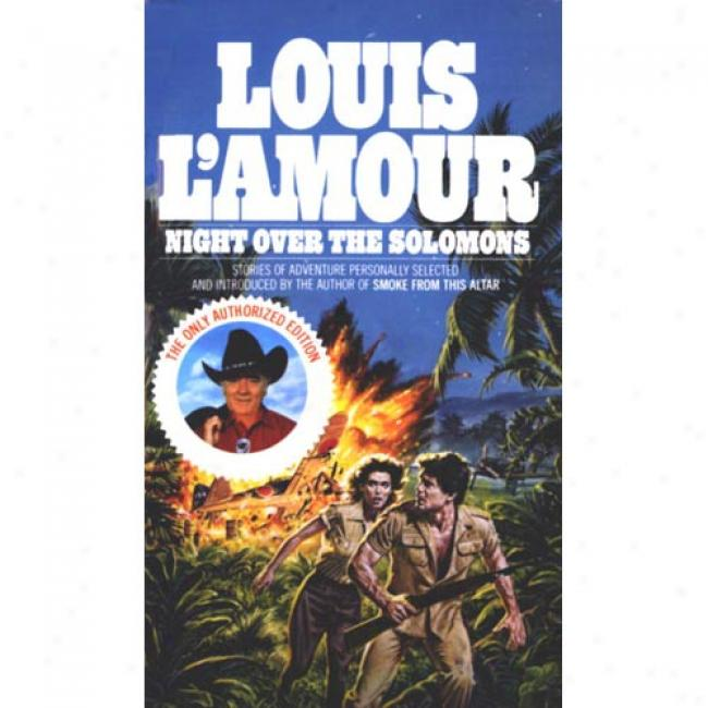 Night Over The Solomons In the name of Louis L'amour, Isbn 0553266020
