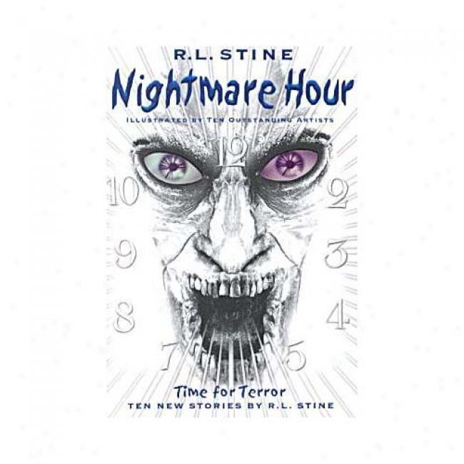 Nightmare Hour: Time For Terror By R. L. Stine, Isbn 0064408426