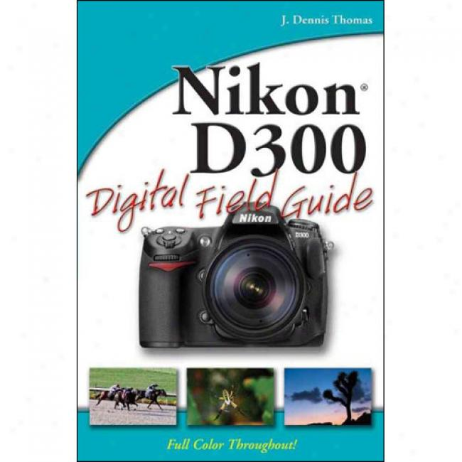 Nikon D300 Digital Field Guide-book