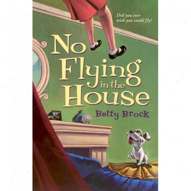No Flyimg In The House By Betty Brock, Isbn 0064401308