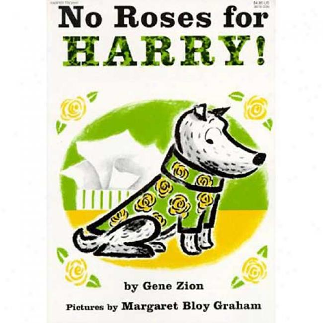 No Roses For Harry By Gene Zion, Isbn 0060268905