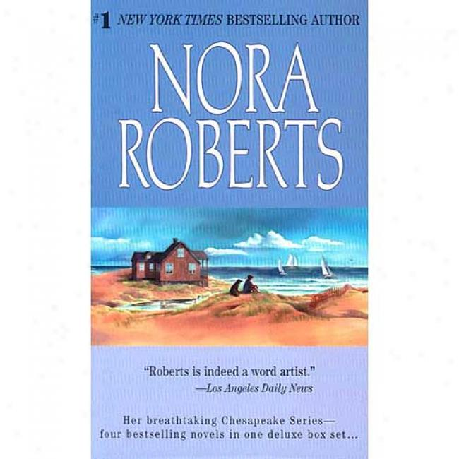Nora Roberts: The Lives And Llves Of Four Brothers On The Windswept Shores Of The Chesapeake Bay...