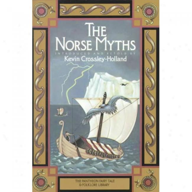 Norse Myths By Kevin Crossley-holland, Isbn 0394748468
