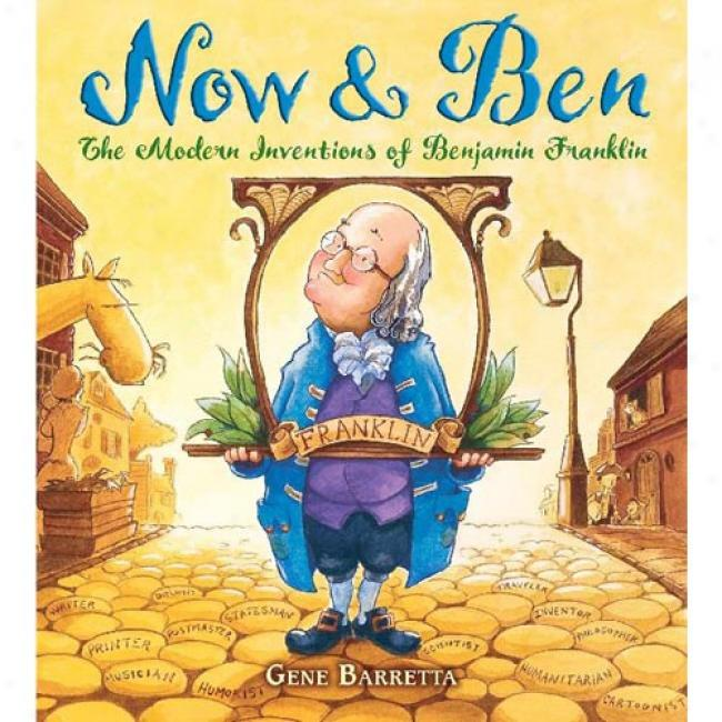 Now & Ben: The Modern Inventions Of Benjamin Fraknlin