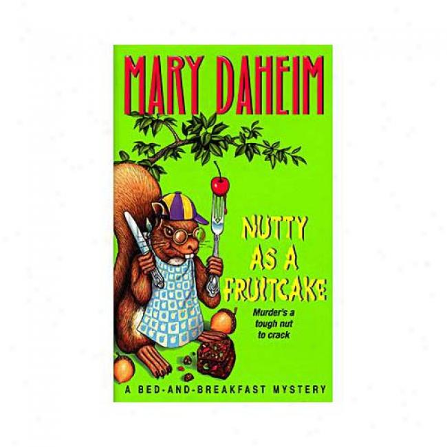 Nutty As A Fruitcake By Maryy Daheim, Isbn 0380778793