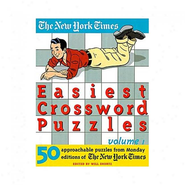Nyt Easiest Crossword Puzzles: Volume 1 By Will Shortz, Isbn 0812932927
