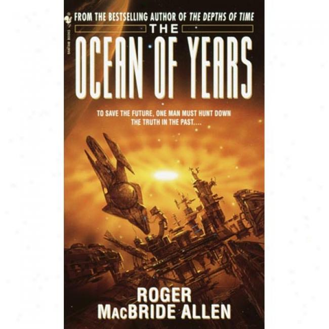 Ocean Of Years By Roger Macbride Allen, Isbn 0553583646