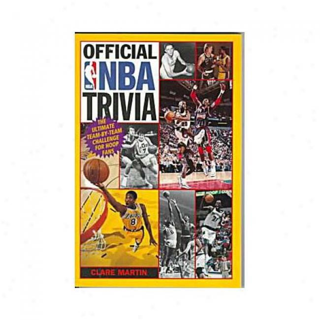 Functionary Nba Trivia: The Ultimate Team-by-team Challenge For HoopF ans By Clare Martin, Isbn 0061073601