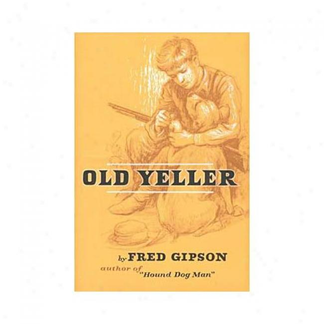 Old Yeller By Fred Gipson, Isbn 0060115459