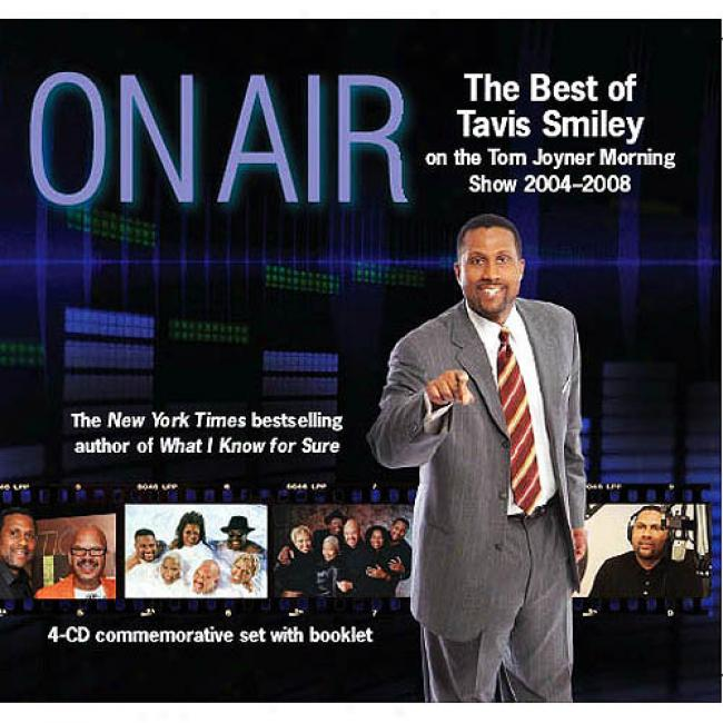 On Air: The Best Of Tavis Smiley On The Tom Joyner Morning Show 2004 - 2008