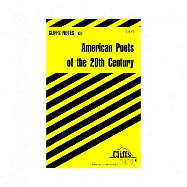 On American Poers Of The 20th Century By Cliffs Notes, Isbn 0764585347