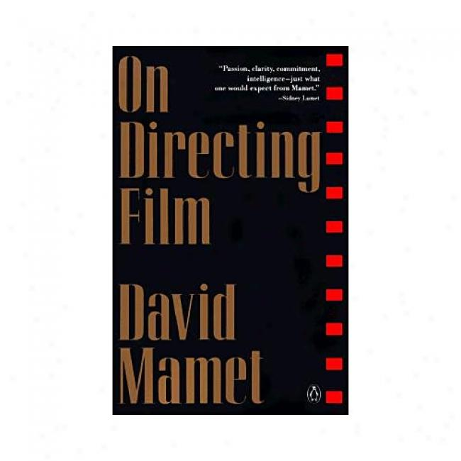 On Dirdcting Film By David Mamet, Isbn 0140127224
